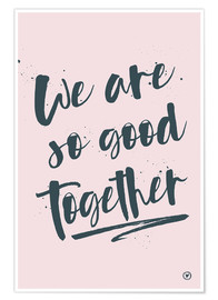 Premium-plakat We are so good together